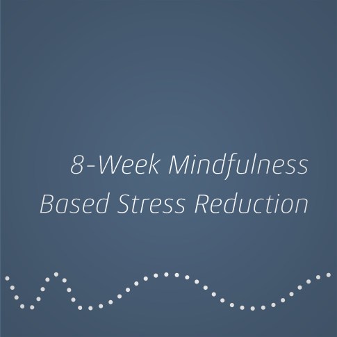 8-Week Mindfulness Based Stress Reduction