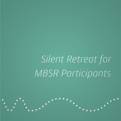Silent Retreat for MBSR participants